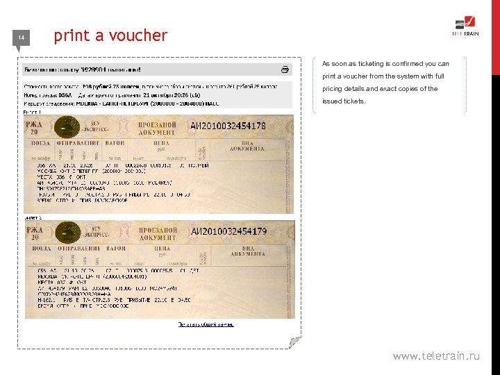 14 print a voucher As soon as ticketing is confirmed you can print a