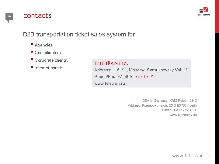 18 contacts B 2 B transportation ticket sales system for: § Agencies. § Consolidators.