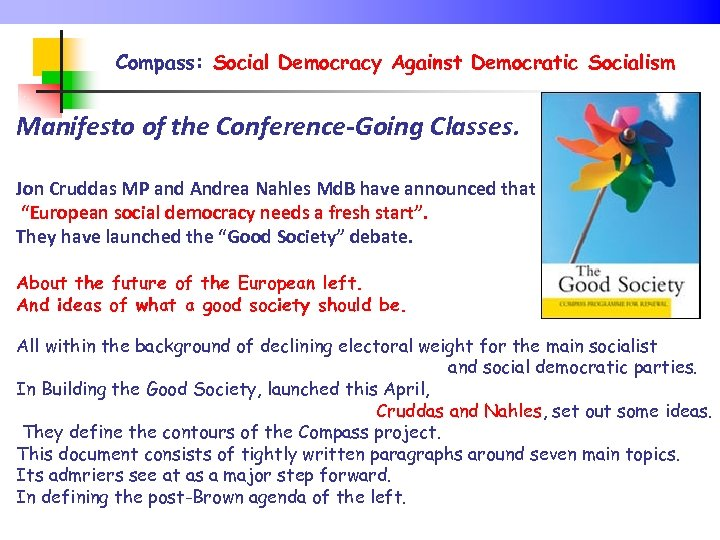 Compass: Social Democracy Against Democratic Socialism Manifesto of the Conference-Going Classes. Jon Cruddas MP