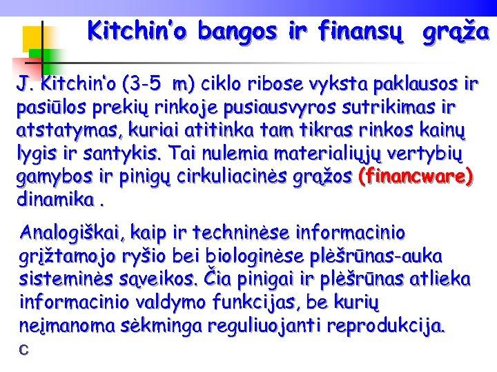 Kitchin'o bangos ir finansų grąža J. Kitchin'o (3 -5 m) ciklo ribose vyksta paklausos