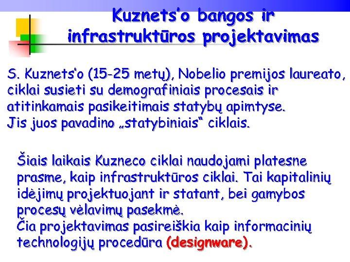 Kuznets'o bangos ir infrastruktūros projektavimas S. Kuznets'o (15 -25 metų), Nobelio premijos laureato, ciklai