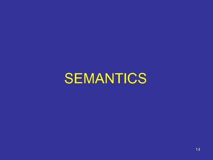 SEMANTICS 14
