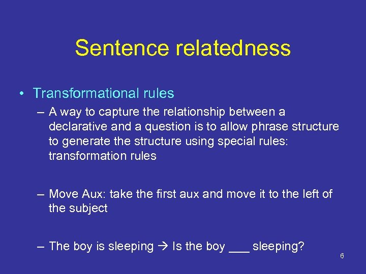 Sentence relatedness • Transformational rules – A way to capture the relationship between a