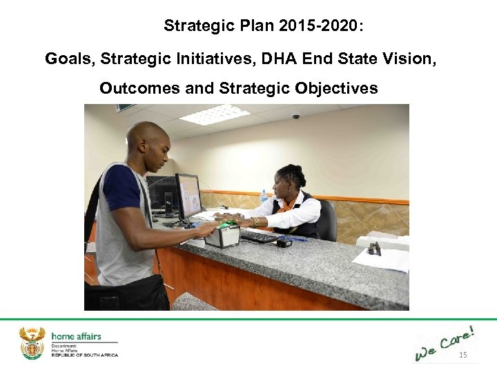 Strategic Plan 2015 -2020: Goals, Strategic Initiatives, DHA End State Vision, Outcomes and Strategic