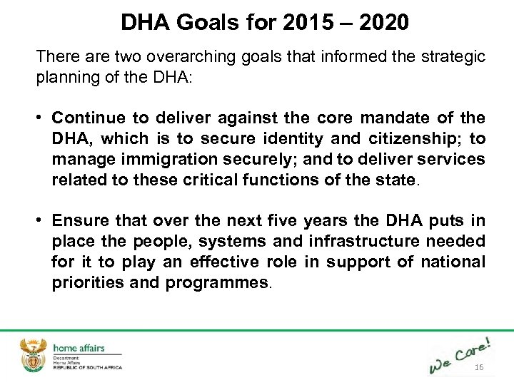 DHA Goals for 2015 – 2020 There are two overarching goals that informed the