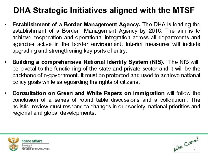 DHA Strategic Initiatives aligned with the MTSF • Establishment of a Border Management