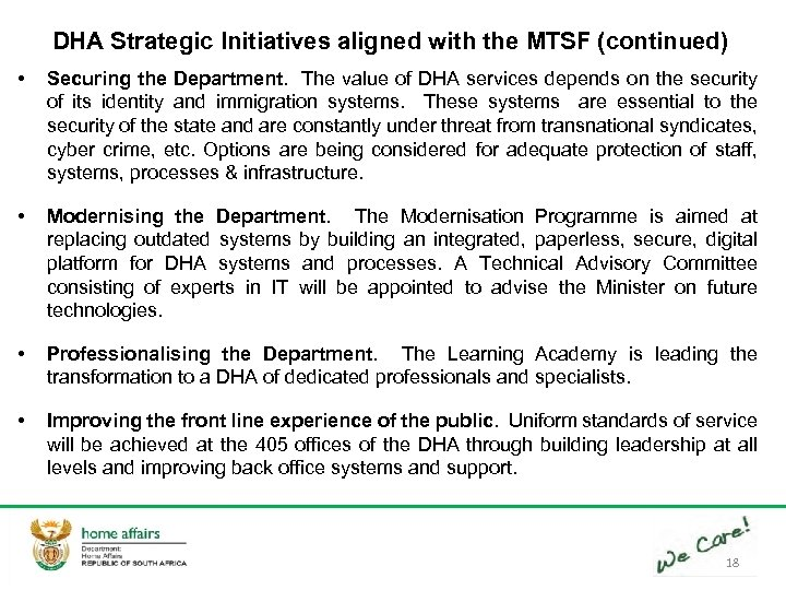 DHA Strategic Initiatives aligned with the MTSF (continued) • Securing the Department. The