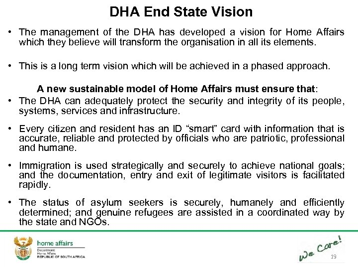 DHA End State Vision • The management of the DHA has developed a