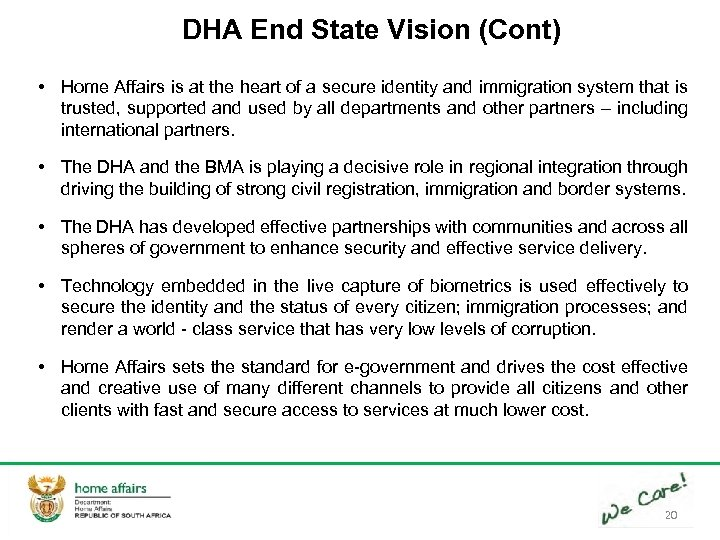 DHA End State Vision (Cont) • Home Affairs is at the heart of a