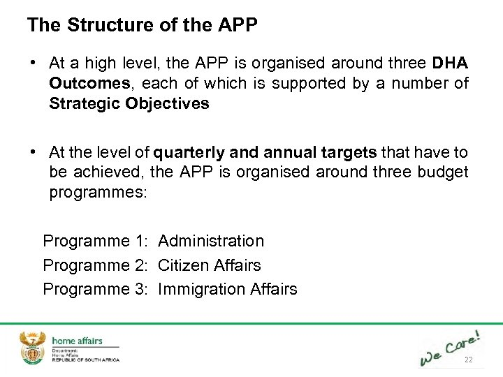 The Structure of the APP • At a high level, the APP is organised