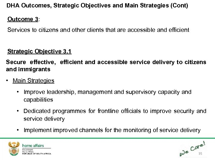 DHA Outcomes, Strategic Objectives and Main Strategies (Cont) Outcome 3: Services to citizens and
