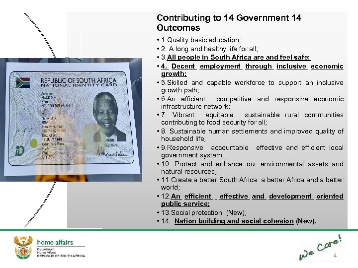 Contributing to 14 Government 14 Outcomes • 1. Quality basic education; • 2. A