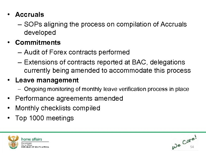 • Accruals – SOPs aligning the process on compilation of Accruals developed •
