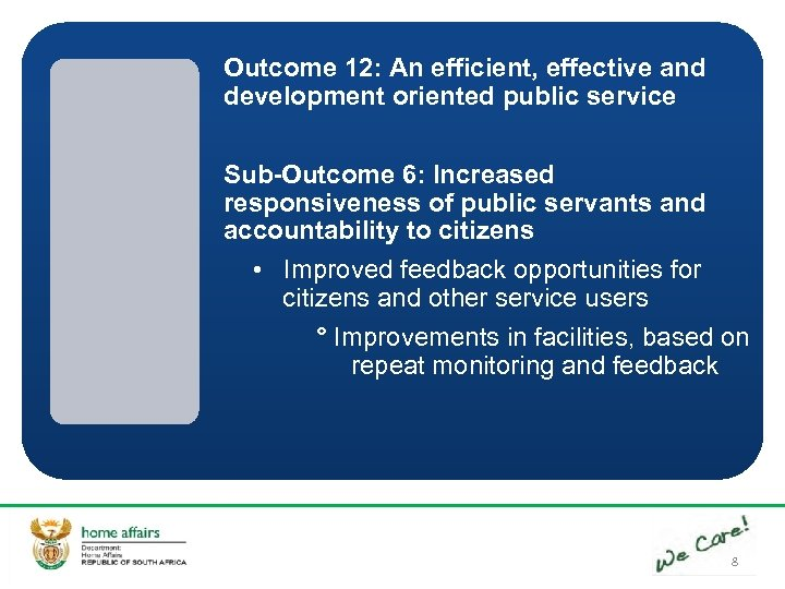 Outcome 12: An efficient, effective and development oriented public service Sub-Outcome 6: Increased responsiveness
