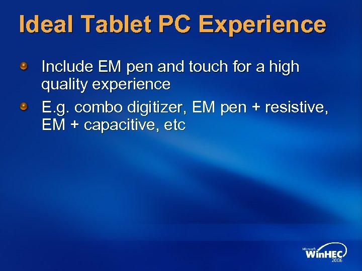 Ideal Tablet PC Experience Include EM pen and touch for a high quality experience