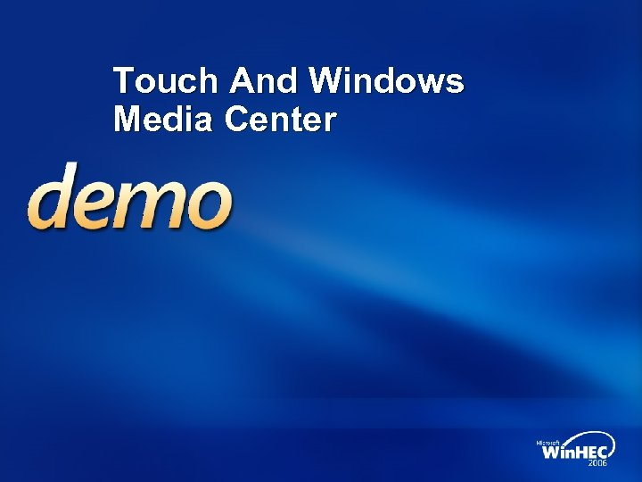 Touch And Windows Media Center