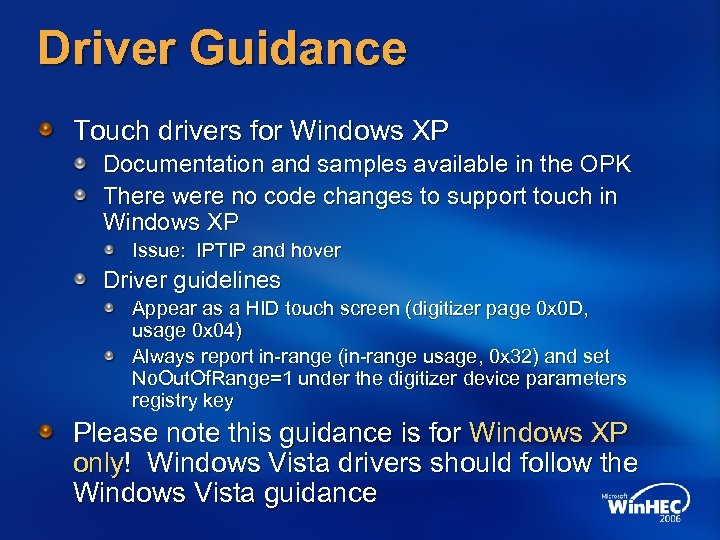 Driver Guidance Touch drivers for Windows XP Documentation and samples available in the OPK