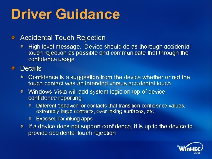 Driver Guidance Accidental Touch Rejection High level message: Device should do as thorough accidental