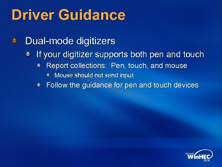 Driver Guidance Dual-mode digitizers If your digitizer supports both pen and touch Report collections: