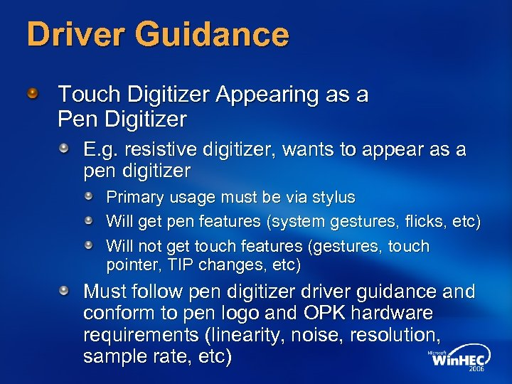 Driver Guidance Touch Digitizer Appearing as a Pen Digitizer E. g. resistive digitizer, wants