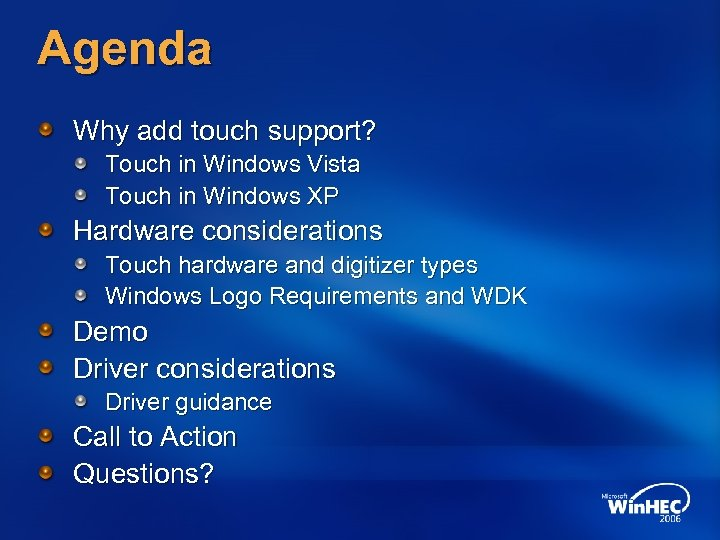Agenda Why add touch support? Touch in Windows Vista Touch in Windows XP Hardware