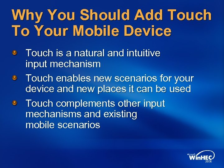 Why You Should Add Touch To Your Mobile Device Touch is a natural and