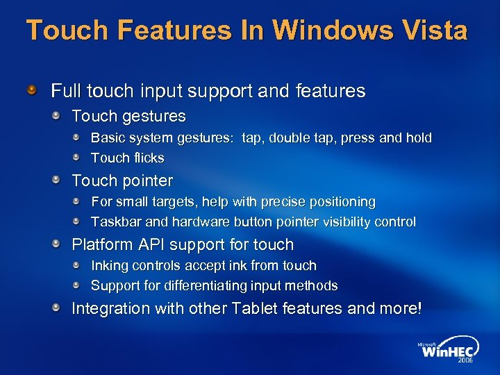Touch Features In Windows Vista Full touch input support and features Touch gestures Basic
