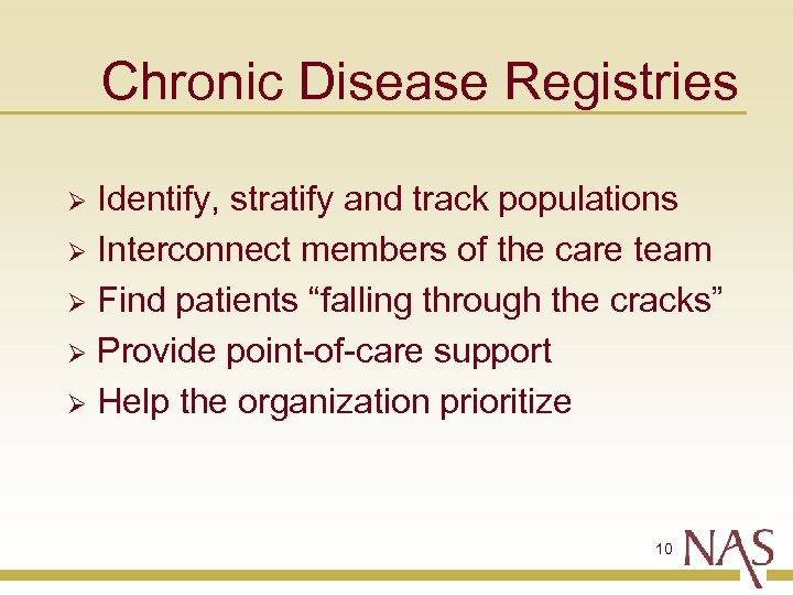 Chronic Disease Registries Identify, stratify and track populations Ø Interconnect members of the care