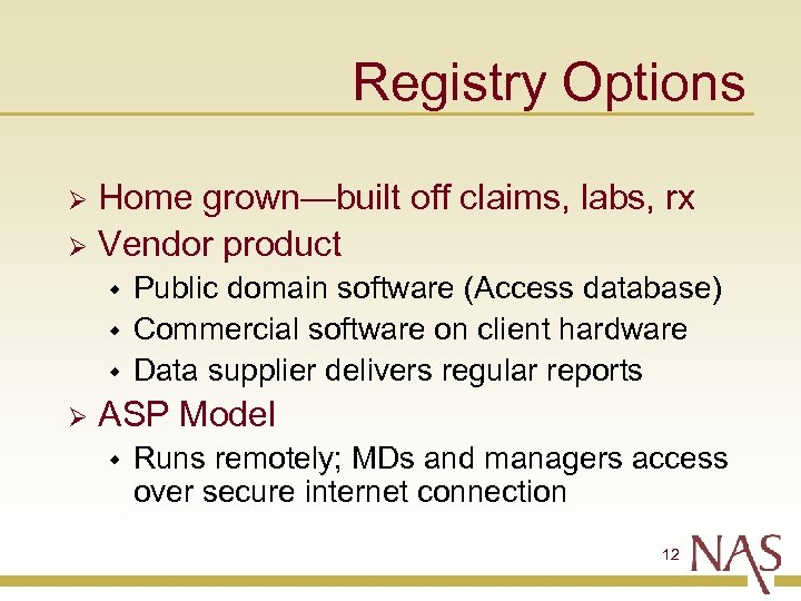 Registry Options Home grown—built off claims, labs, rx Ø Vendor product Ø w w