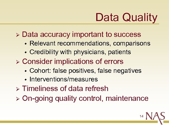 Data Quality Ø Data accuracy important to success w w Ø Relevant recommendations, comparisons