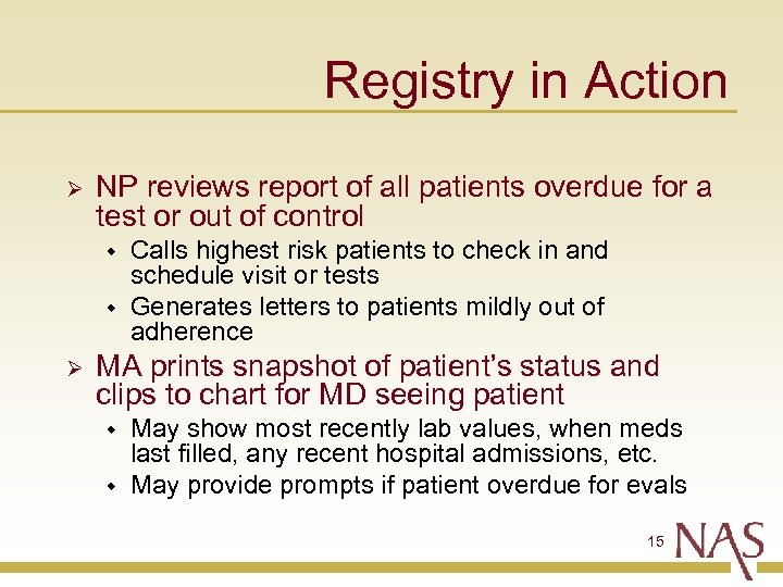Registry in Action Ø NP reviews report of all patients overdue for a test