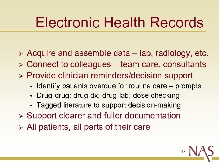 Electronic Health Records Ø Ø Ø Acquire and assemble data – lab, radiology, etc.