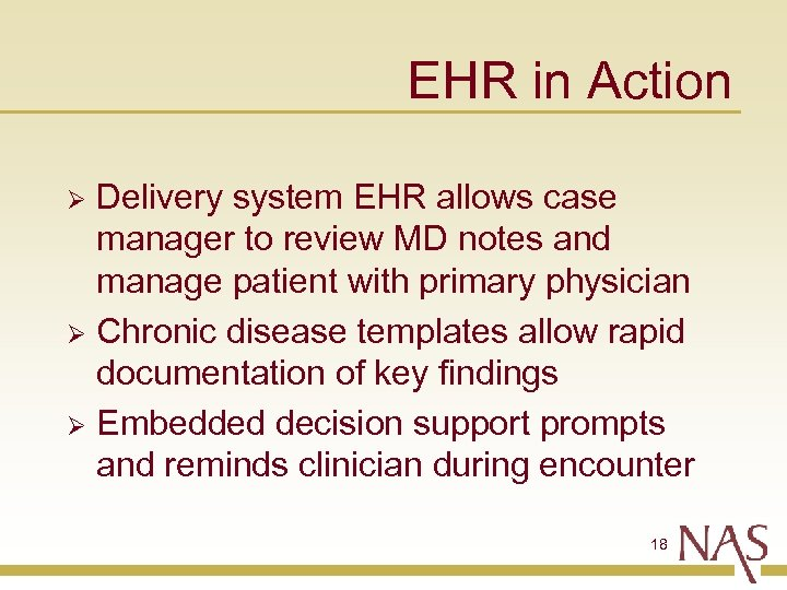 EHR in Action Delivery system EHR allows case manager to review MD notes and
