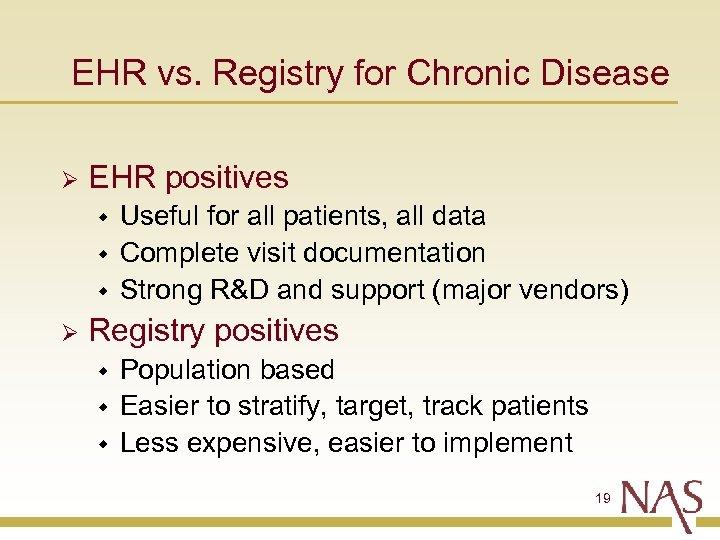 EHR vs. Registry for Chronic Disease Ø EHR positives w w w Ø Useful