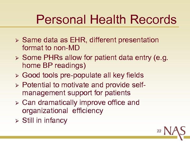 Personal Health Records Ø Ø Ø Same data as EHR, different presentation format to
