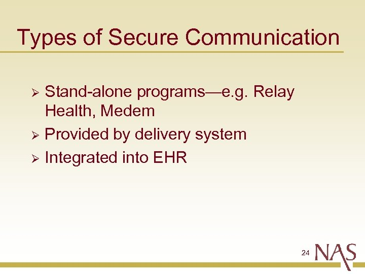 Types of Secure Communication Stand-alone programs—e. g. Relay Health, Medem Ø Provided by delivery