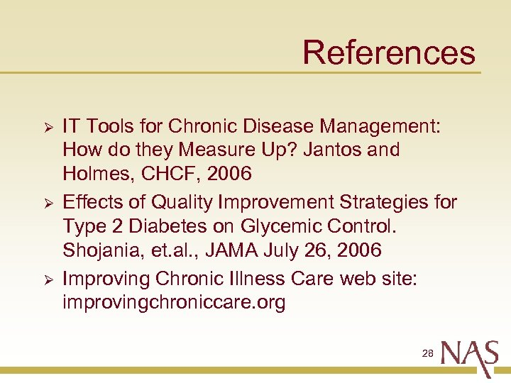 References Ø Ø Ø IT Tools for Chronic Disease Management: How do they Measure