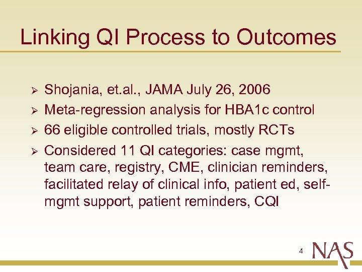 Linking QI Process to Outcomes Ø Ø Shojania, et. al. , JAMA July 26,