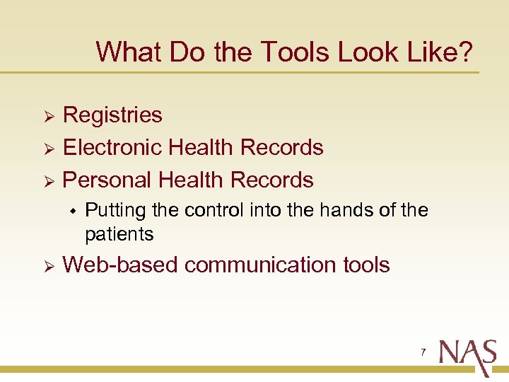 What Do the Tools Look Like? Registries Ø Electronic Health Records Ø Personal Health