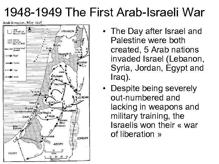 1948 -1949 The First Arab-Israeli War • The Day after Israel and Palestine were