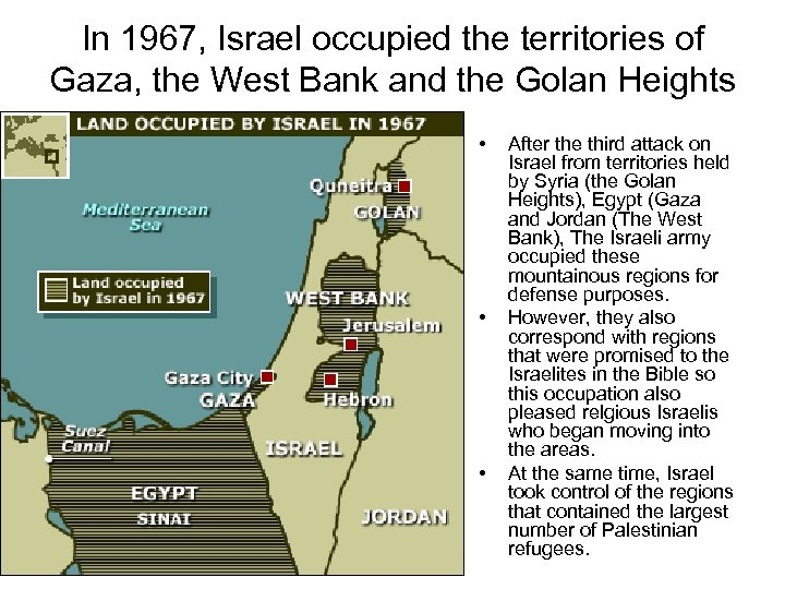 In 1967, Israel occupied the territories of Gaza, the West Bank and the Golan