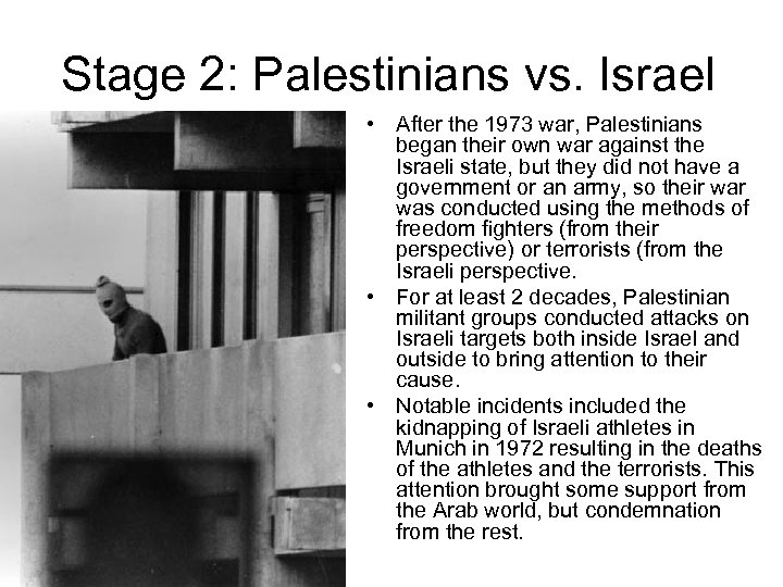 Stage 2: Palestinians vs. Israel • After the 1973 war, Palestinians began their own