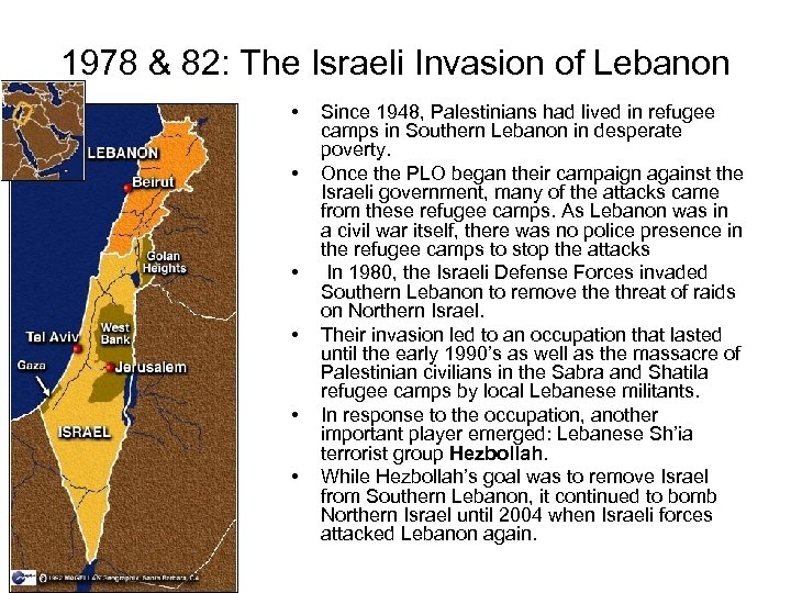 1978 & 82: The Israeli Invasion of Lebanon • • • Since 1948, Palestinians
