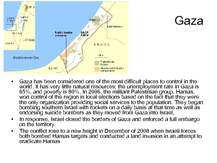 Gaza • • • Gaza has been considered one of the most difficult places
