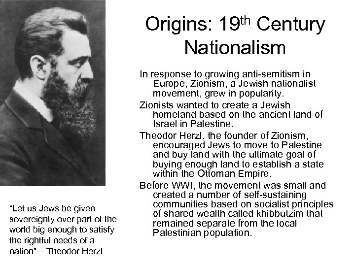 "Origins: 19 th Century Nationalism ""Let us Jews be given sovereignty over part of"