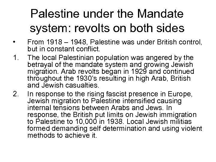Palestine under the Mandate system: revolts on both sides • 1. 2. From 1918