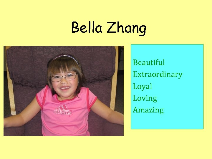 Bella Zhang Beautiful Extraordinary Loyal Loving Amazing