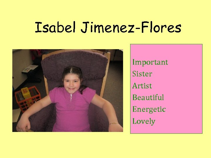 Isabel Jimenez-Flores Important Sister Artist Beautiful Energetic Lovely