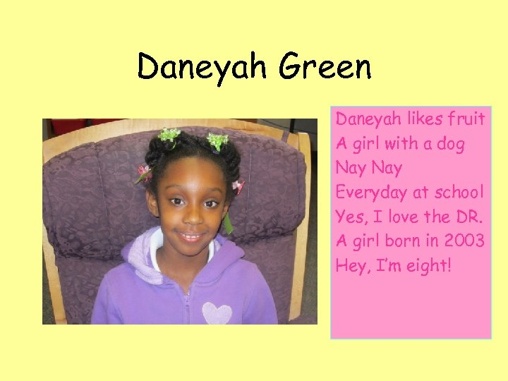 Daneyah Green Daneyah likes fruit A girl with a dog Nay Everyday at school