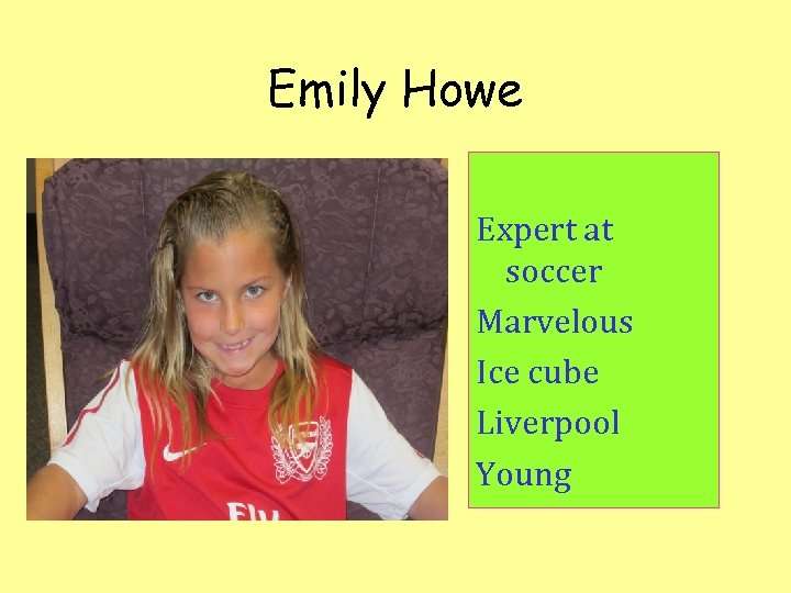 Emily Howe Expert at soccer Marvelous Ice cube Liverpool Young